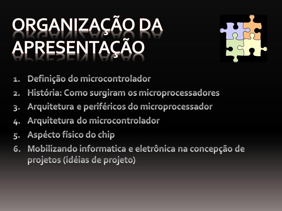 Arquitetura dos microcontroladores (2) ROM (Read-Only Memory) Memória onde são armazenadas as tarefas a serem desenvolvidas (memória do programa)