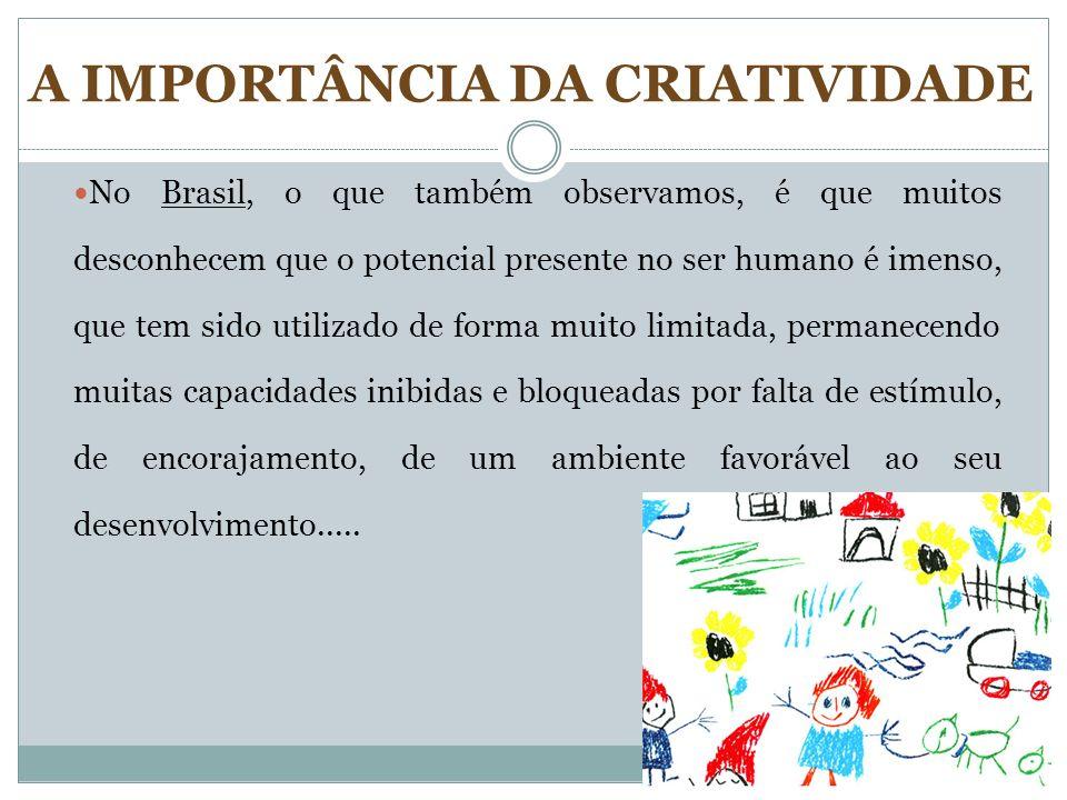 No Brasil, o que também observamos, é que muitos desconhecem que o potencial presente no ser humano é imenso, que tem sido utilizado de forma muito li