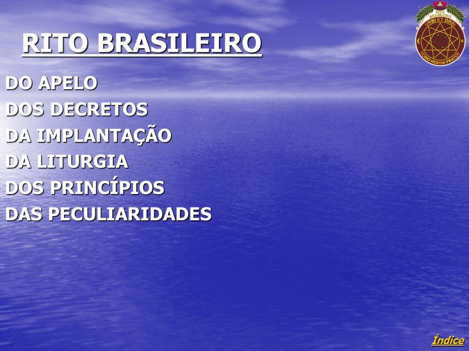 Índice RITO BRASILEIRO DO APELO DOS DECRETOS DA IMPLANTAÇÃO DA LITURGIA DOS PRINCÍPIOS DAS PECULIARIDADES