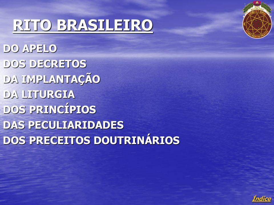 Índice RITO BRASILEIRO DO APELO DOS DECRETOS DA IMPLANTAÇÃO DA LITURGIA DOS PRINCÍPIOS DAS PECULIARIDADES DOS PRECEITOS DOUTRINÁRIOS