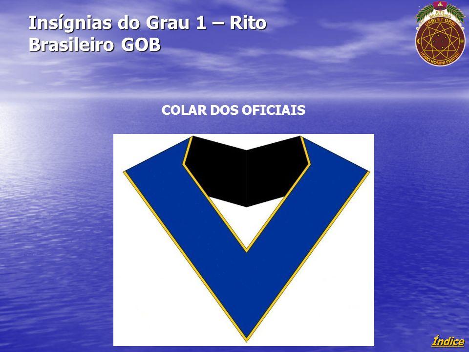 Índice Insígnias do Grau 1 – Rito Brasileiro GOB COLAR DOS OFICIAIS
