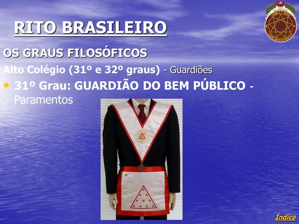 Índice RITO BRASILEIRO OS GRAUS FILOSÓFICOS - Guardiões Alto Colégio (31º e 32º graus) - Guardiões 31º Grau: GUARDIÃO DO BEM PÚBLICO - Paramentos