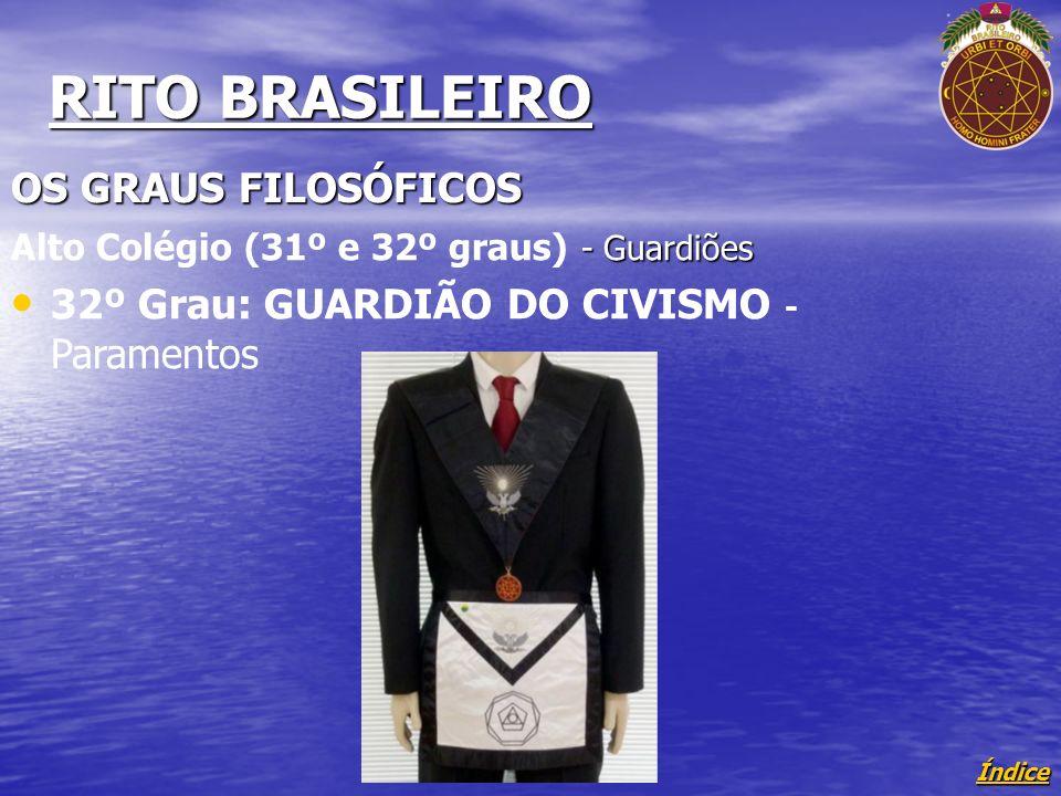 Índice RITO BRASILEIRO OS GRAUS FILOSÓFICOS - Guardiões Alto Colégio (31º e 32º graus) - Guardiões 32º Grau: GUARDIÃO DO CIVISMO - Paramentos