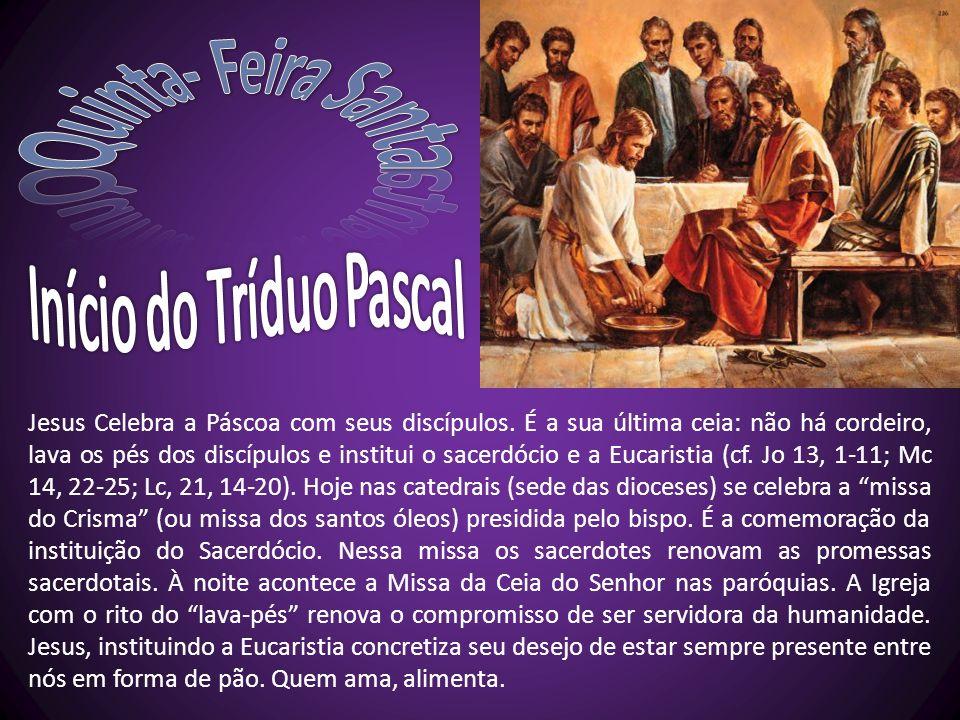 Jesus Celebra a Páscoa com seus discípulos. É a sua última ceia: não há cordeiro, lava os pés dos discípulos e institui o sacerdócio e a Eucaristia (c