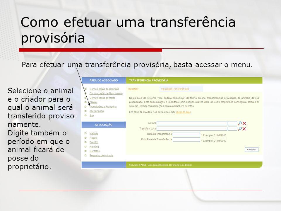 Como efetuar uma transferência provisória Para efetuar uma transferência provisória, basta acessar o menu.