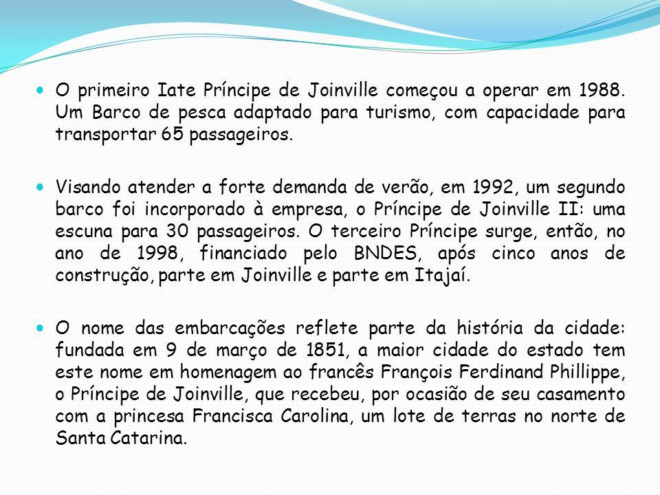 O primeiro Iate Príncipe de Joinville começou a operar em 1988.