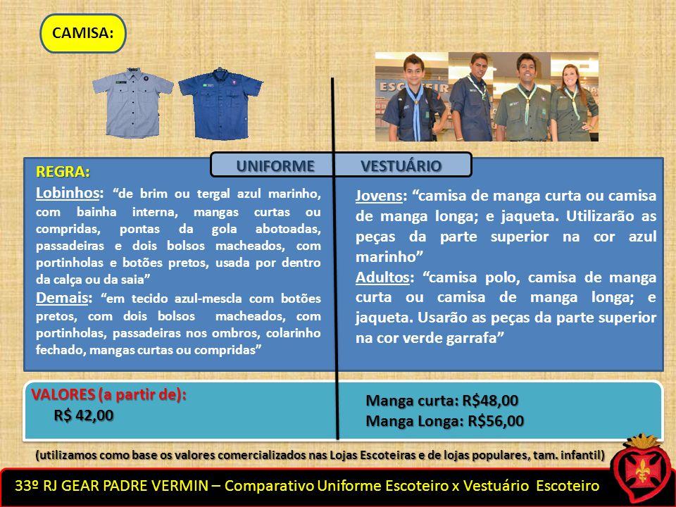 33º RJ GEAR PADRE VERMIN – Comparativo Uniforme Escoteiro x Vestuário Escoteiro CAMISA: Jovens: camisa de manga curta ou camisa de manga longa; e jaqu