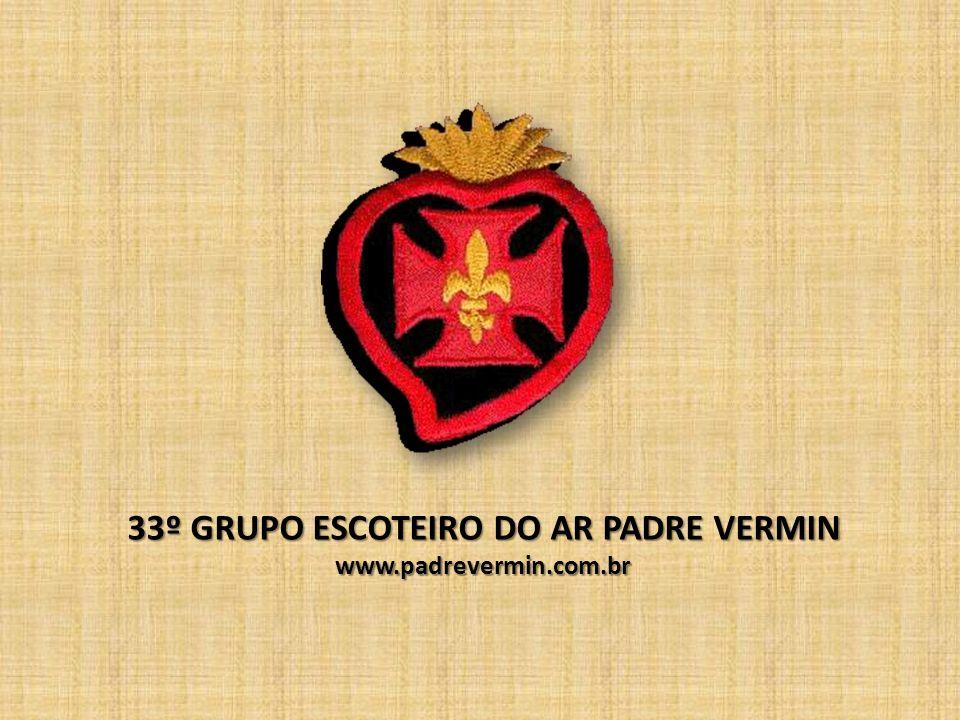 33º GRUPO ESCOTEIRO DO AR PADRE VERMIN www.padrevermin.com.br