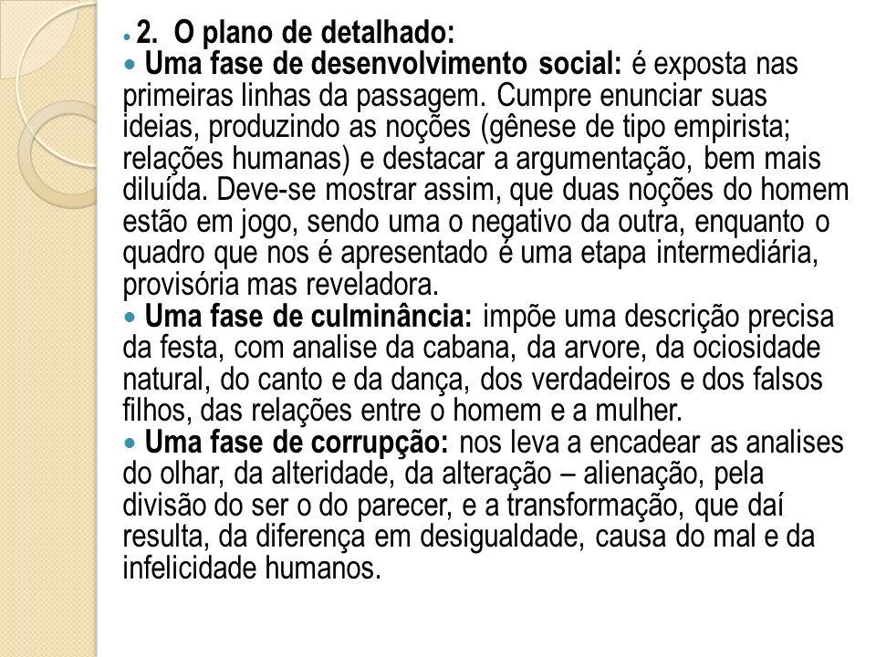2. O plano de detalhado: Uma fase de desenvolvimento social: é exposta nas primeiras linhas da passagem. Cumpre enunciar suas ideias, produzindo as no