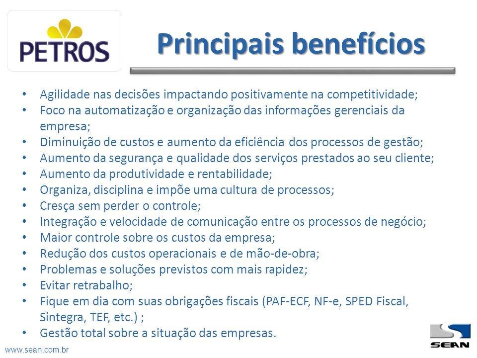 www.sean.com.br Agilidade nas decisões impactando positivamente na competitividade; Foco na automatização e organização das informações gerenciais da