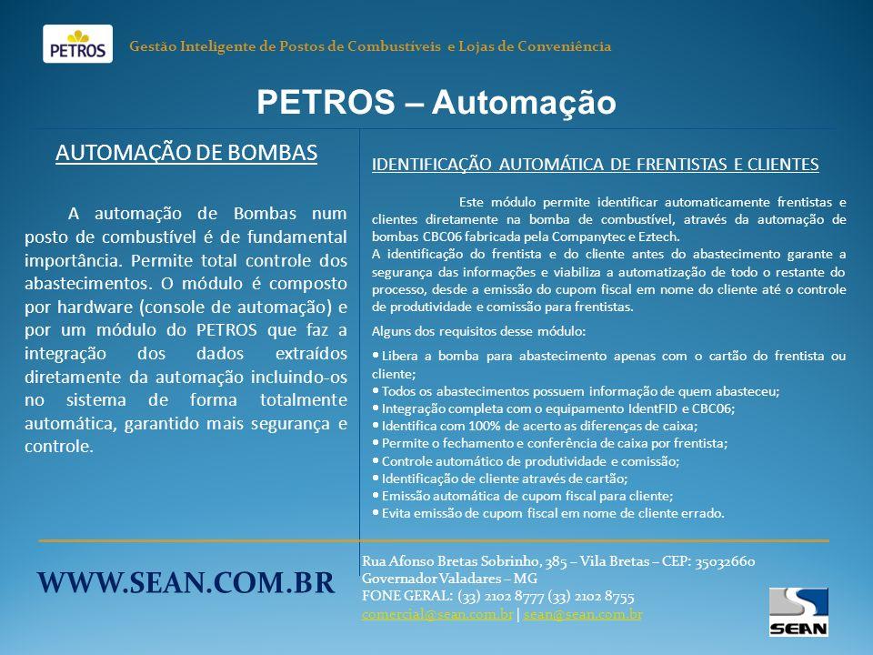 PETROS – Automação AUTOMAÇÃO DE BOMBAS A automação de Bombas num posto de combustível é de fundamental importância.