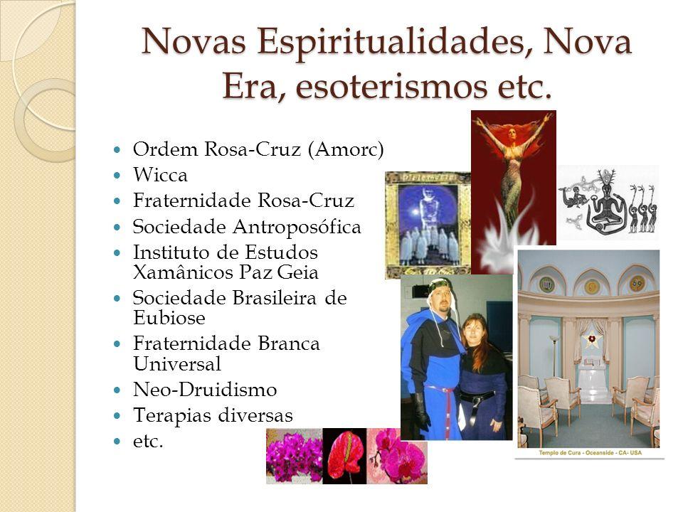Novas Espiritualidades, Nova Era, esoterismos etc. Ordem Rosa-Cruz (Amorc) Wicca Fraternidade Rosa-Cruz Sociedade Antroposófica Instituto de Estudos X