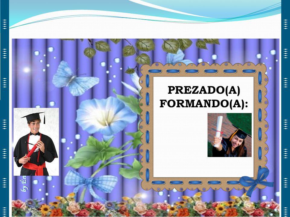 PREZADO(A) FORMANDO(A):