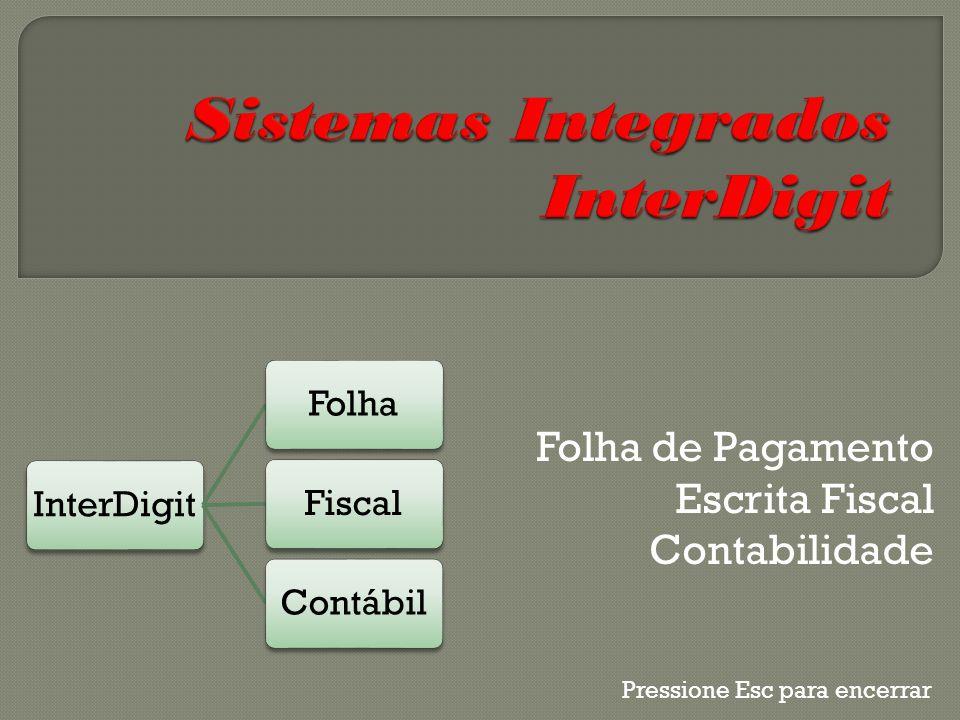 Folha de Pagamento Escrita Fiscal Contabilidade InterDigitFolhaFiscalContábil Pressione Esc para encerrar