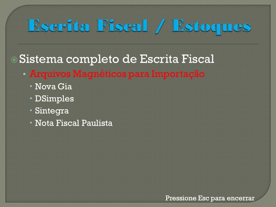 Sistema completo de Escrita Fiscal Arquivos Magnéticos para Importação Nova Gia DSimples Sintegra Nota Fiscal Paulista Pressione Esc para encerrar