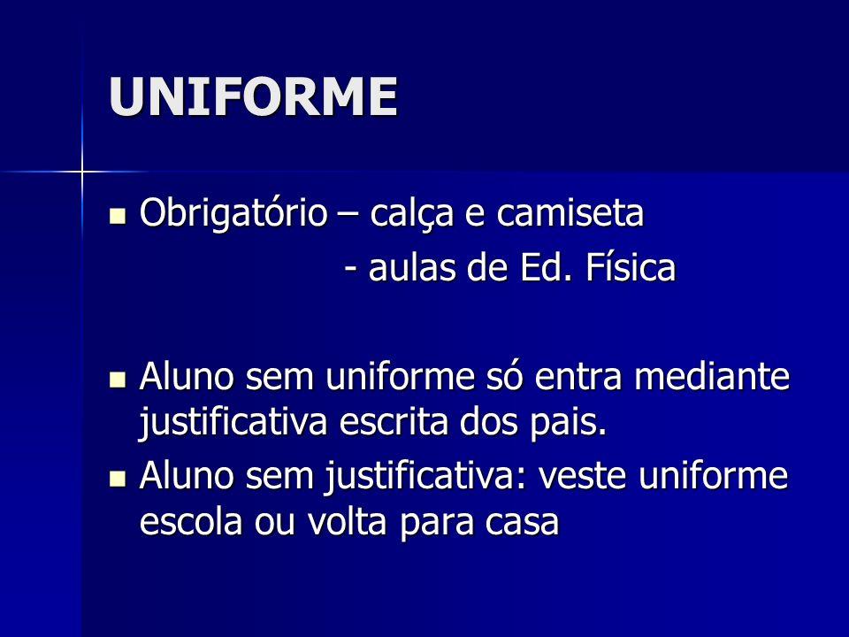 UNIFORME Obrigatório – calça e camiseta Obrigatório – calça e camiseta - aulas de Ed.