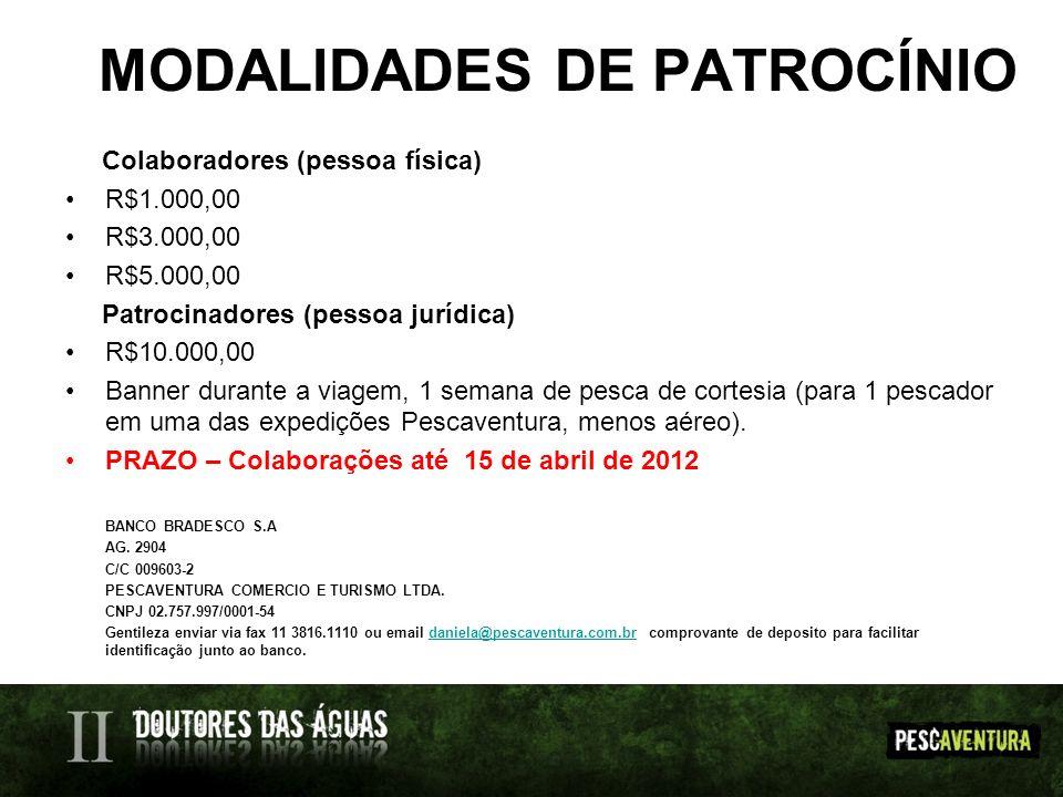 MODALIDADES DE PATROCÍNIO Colaboradores (pessoa física) R$1.000,00 R$3.000,00 R$5.000,00 Patrocinadores (pessoa jurídica) R$10.000,00 Banner durante a