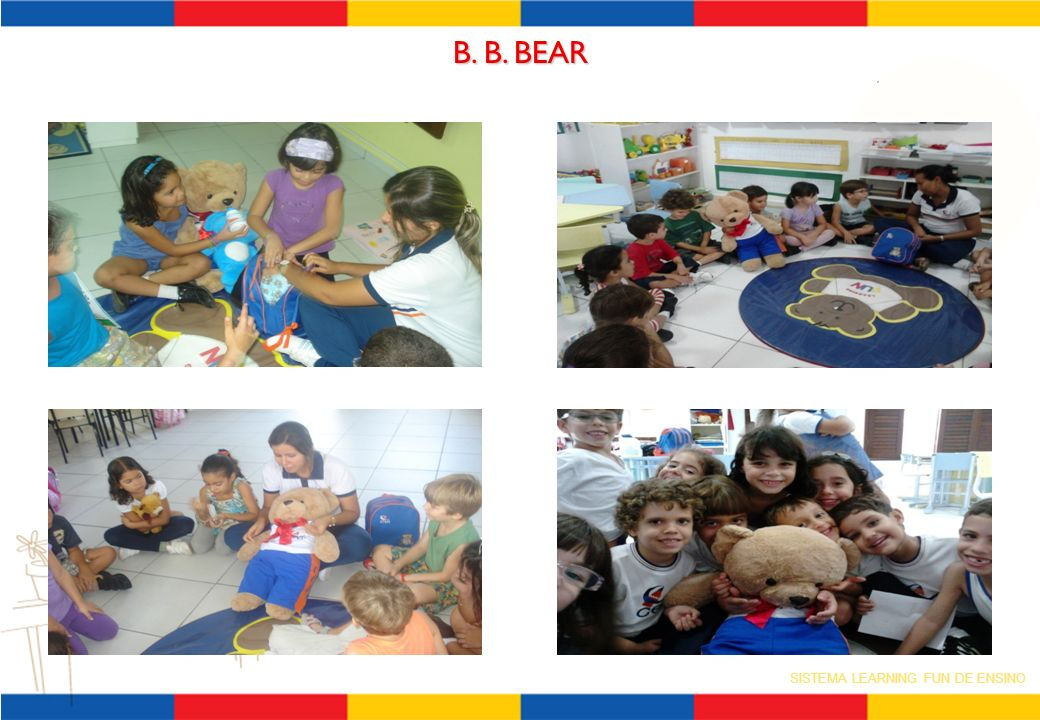 SISTEMA LEARNING FUN DE ENSINO B. B. BEAR