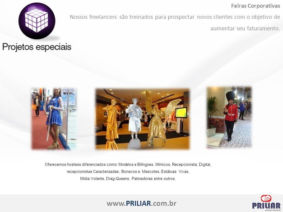 www.PRILIAR.com.br Feiras Corporativas Nossos freelancers são treinados para prospectar novos clientes com o objetivo de aumentar seu faturamento.