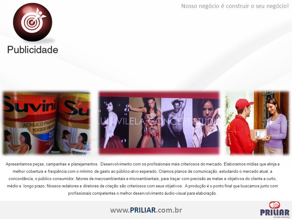 www.PRILIAR.com.br Nosso negócio é construir o seu negócio.