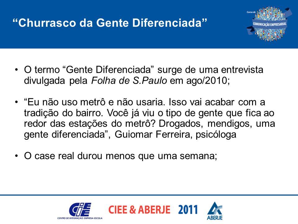 Churrasco da Gente Diferenciada O termo Gente Diferenciada surge de uma entrevista divulgada pela Folha de S.Paulo em ago/2010; Eu não uso metrô e não