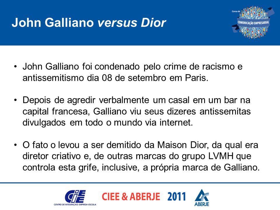 John Galliano versus Dior John Galliano foi condenado pelo crime de racismo e antissemitismo dia 08 de setembro em Paris. Depois de agredir verbalment