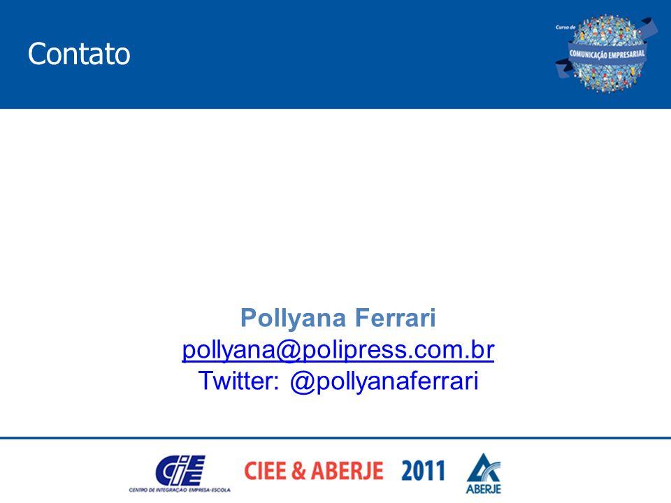 Contato Pollyana Ferrari pollyana@polipress.com.br pollyana@polipress.com.br Twitter: @pollyanaferrari