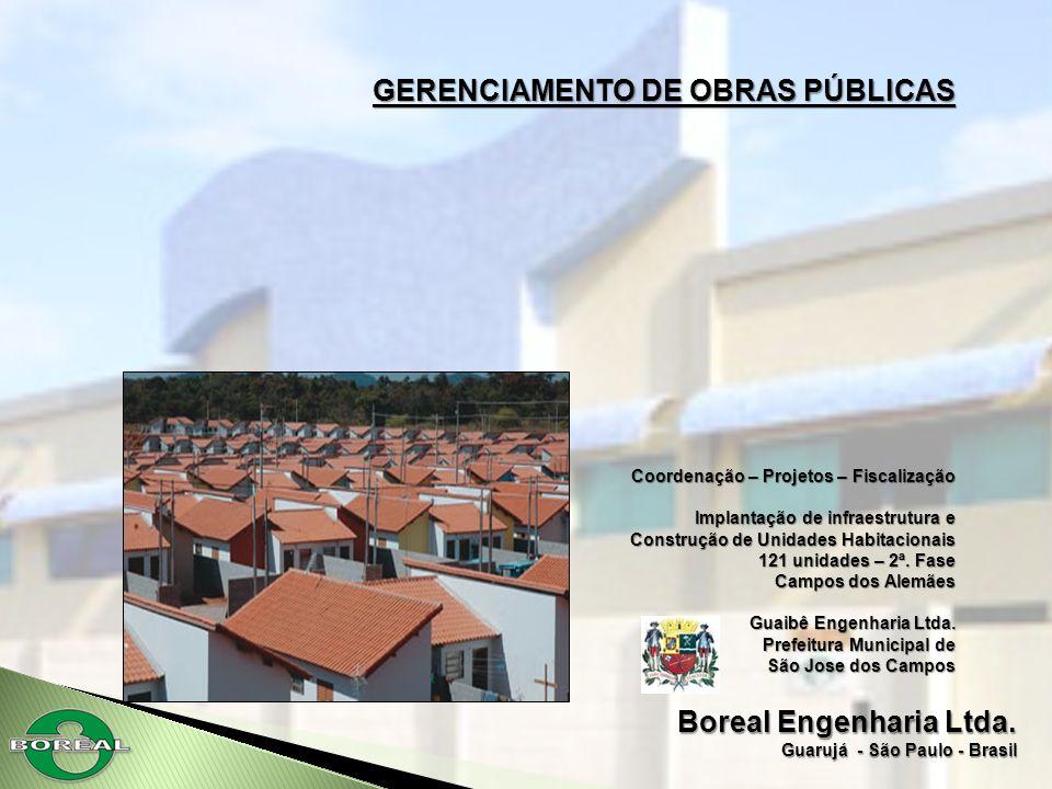 Boreal Engenharia Ltda. Guarujá - São Paulo - Brasil GERENCIAMENTO DE OBRAS PÚBLICAS Coordenação – Projetos – Fiscalização Implantação de infraestrutu