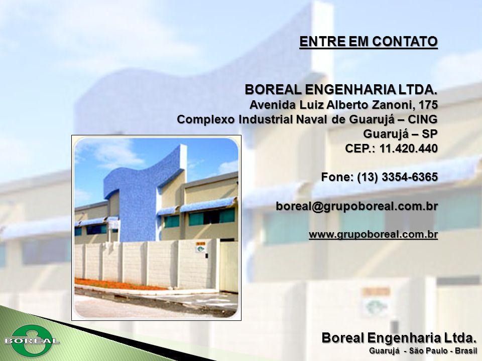 Boreal Engenharia Ltda. Guarujá - São Paulo - Brasil ENTRE EM CONTATO BOREAL ENGENHARIA LTDA. Avenida Luiz Alberto Zanoni, 175 Complexo Industrial Nav