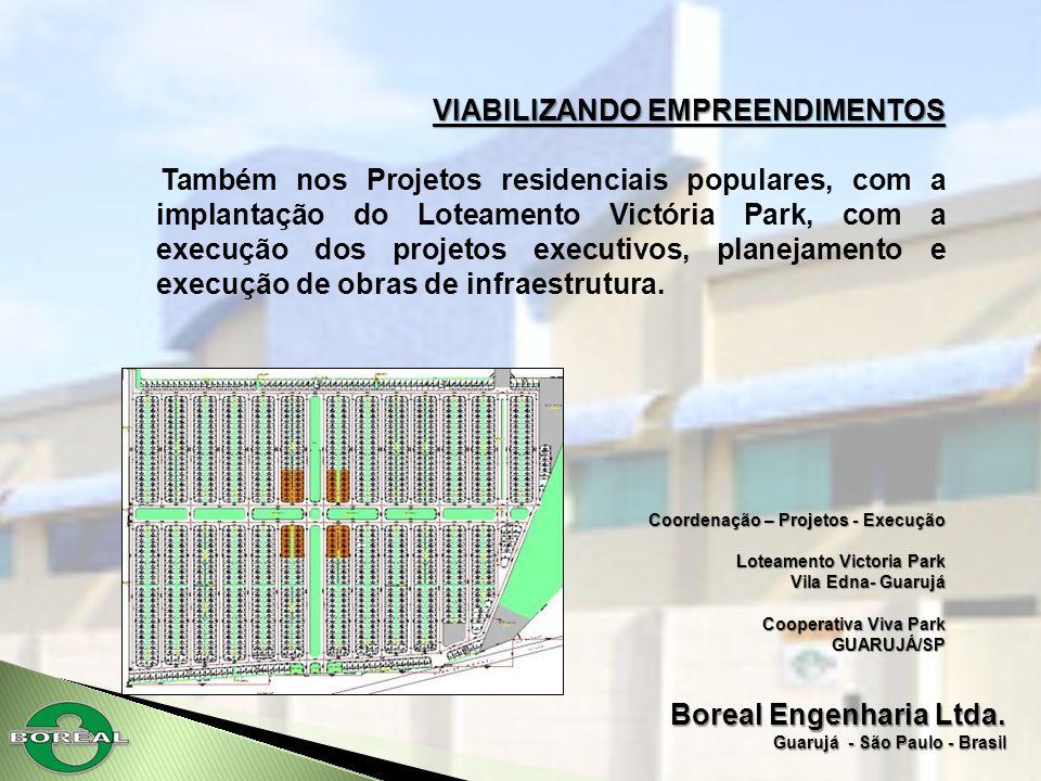Boreal Engenharia Ltda. Guarujá - São Paulo - Brasil VIABILIZANDO EMPREENDIMENTOS Também nos Projetos residenciais populares, com a implantação do Lot