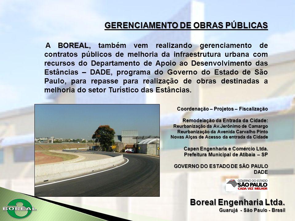 Boreal Engenharia Ltda. Guarujá - São Paulo - Brasil GERENCIAMENTO DE OBRAS PÚBLICAS BOREAL, A BOREAL, também vem realizando gerenciamento de contrato