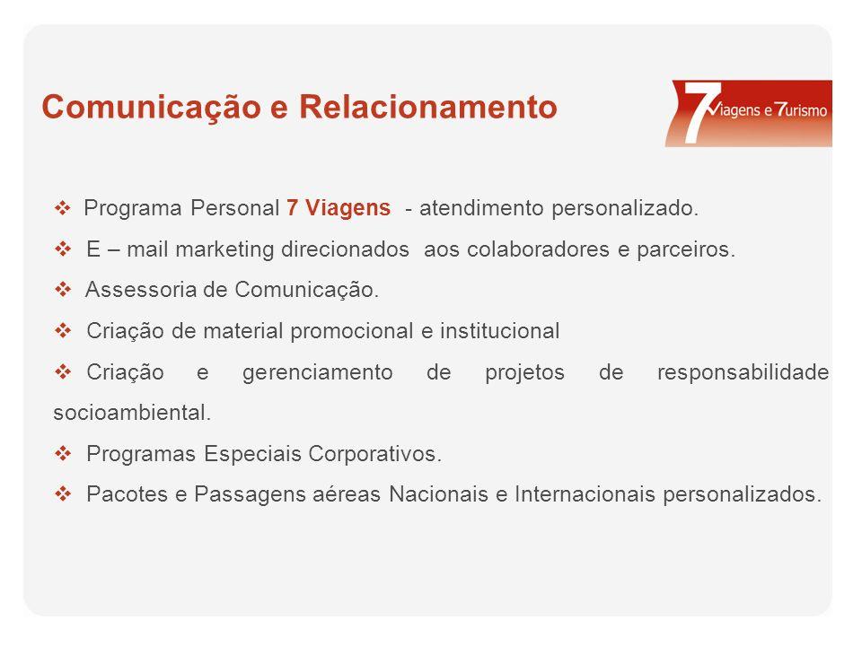 Comunicação e Relacionamento Programa Personal 7 Viagens - atendimento personalizado.