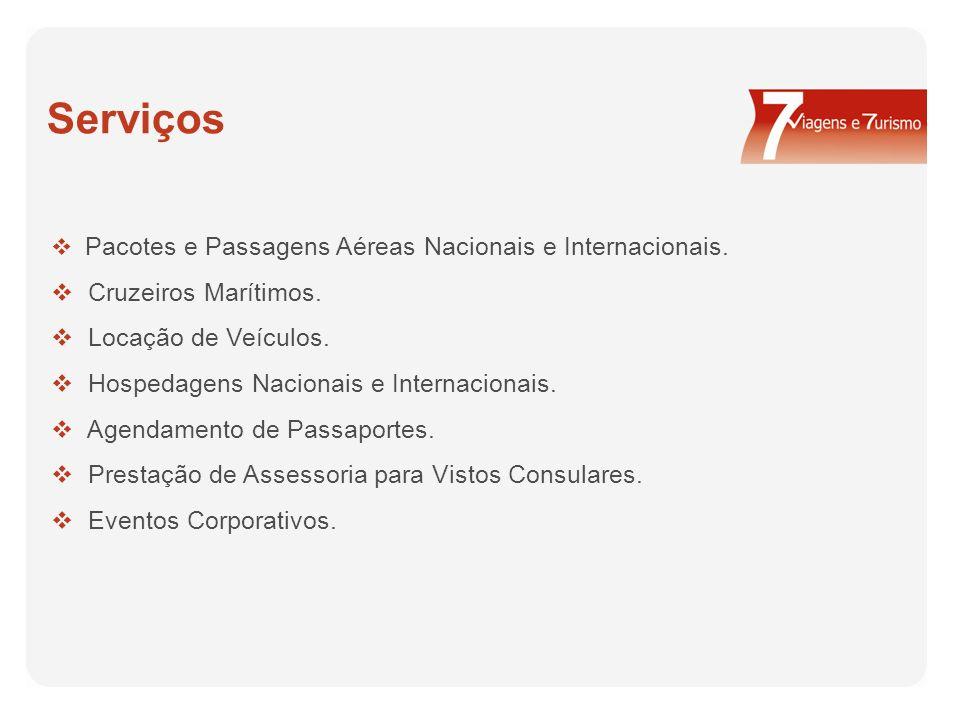 Serviços Pacotes e Passagens Aéreas Nacionais e Internacionais.