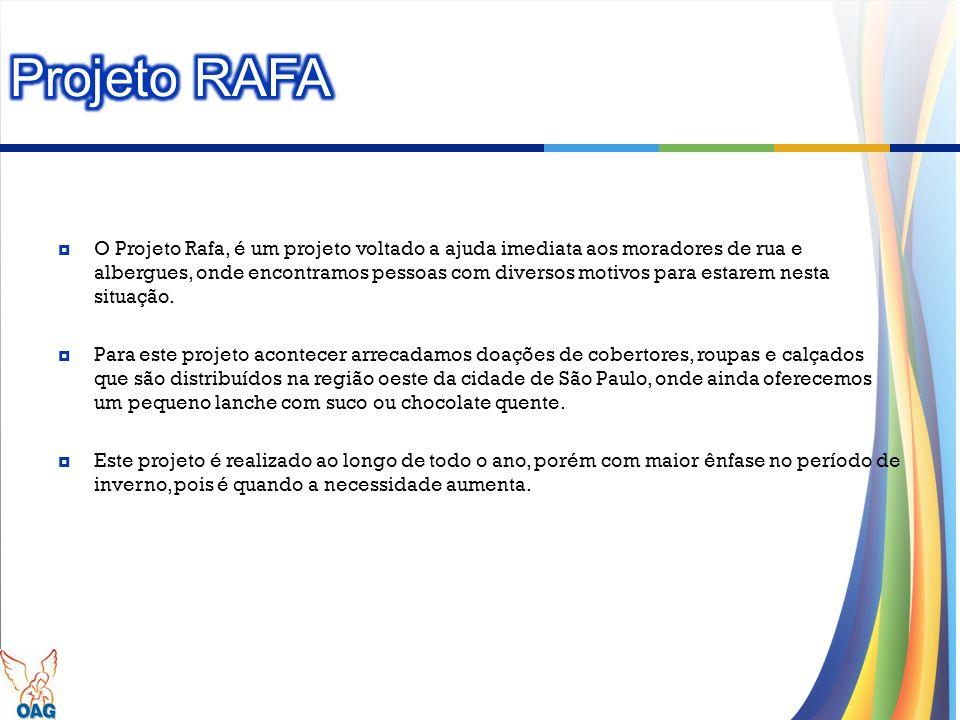 O Projeto Rafa, é um projeto voltado a ajuda imediata aos moradores de rua e albergues, onde encontramos pessoas com diversos motivos para estarem nes