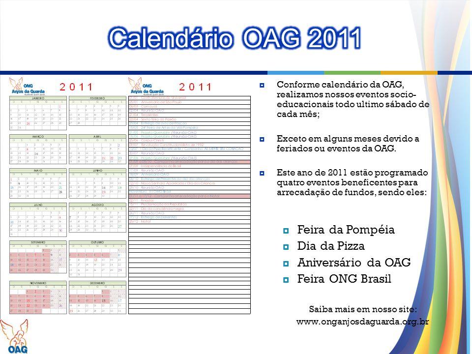 Conforme calendário da OAG, realizamos nossos eventos socio- educacionais todo ultimo sábado de cada mês; Exceto em alguns meses devido a feriados ou