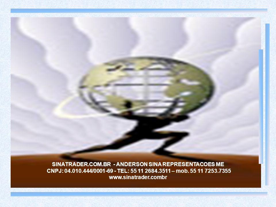 SINATRADER.COM.BR - ANDERSON SINA REPRESENTACOES ME CNPJ: 04.010.444/0001-69 - TEL: 55 11 2684.3511 – mob.