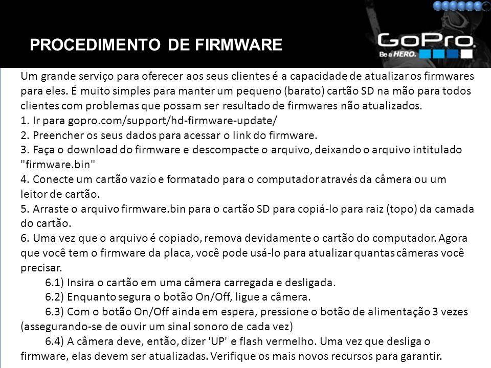 PROCEDIMENTO DE FIRMWARE Um grande serviço para oferecer aos seus clientes é a capacidade de atualizar os firmwares para eles.