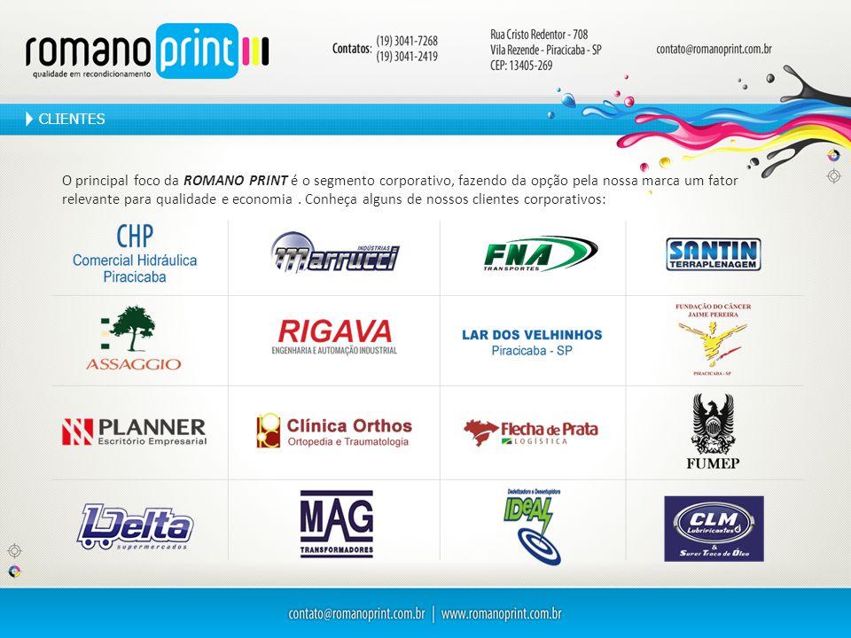 CLIENTES O principal foco da ROMANO PRINT é o segmento corporativo, fazendo da opção pela nossa marca um fator relevante para qualidade e economia. Co