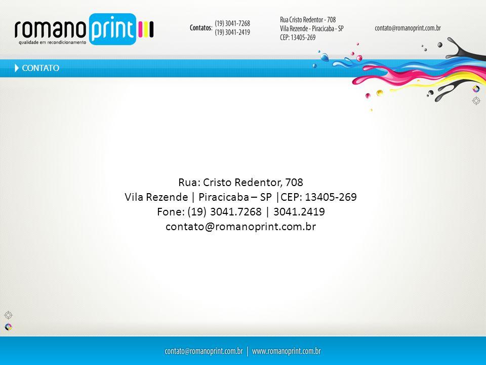 Rua: Cristo Redentor, 708 Vila Rezende | Piracicaba – SP |CEP: 13405-269 Fone: (19) 3041.7268 | 3041.2419 contato@romanoprint.com.br CONTATO