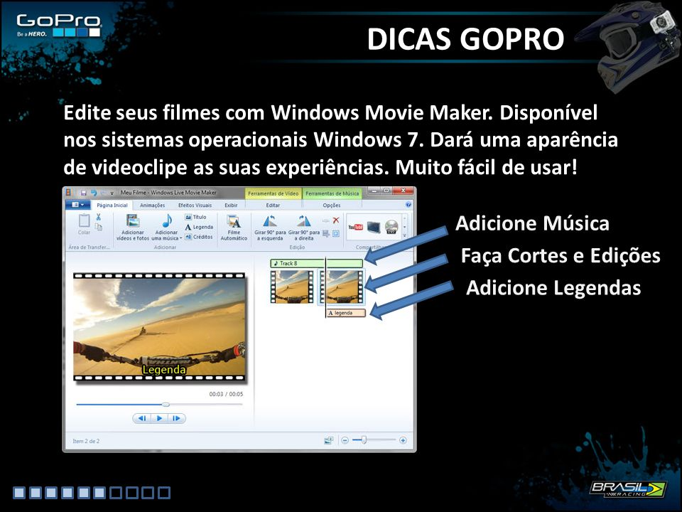 Edite seus filmes com Windows Movie Maker.Disponível nos sistemas operacionais Windows 7.