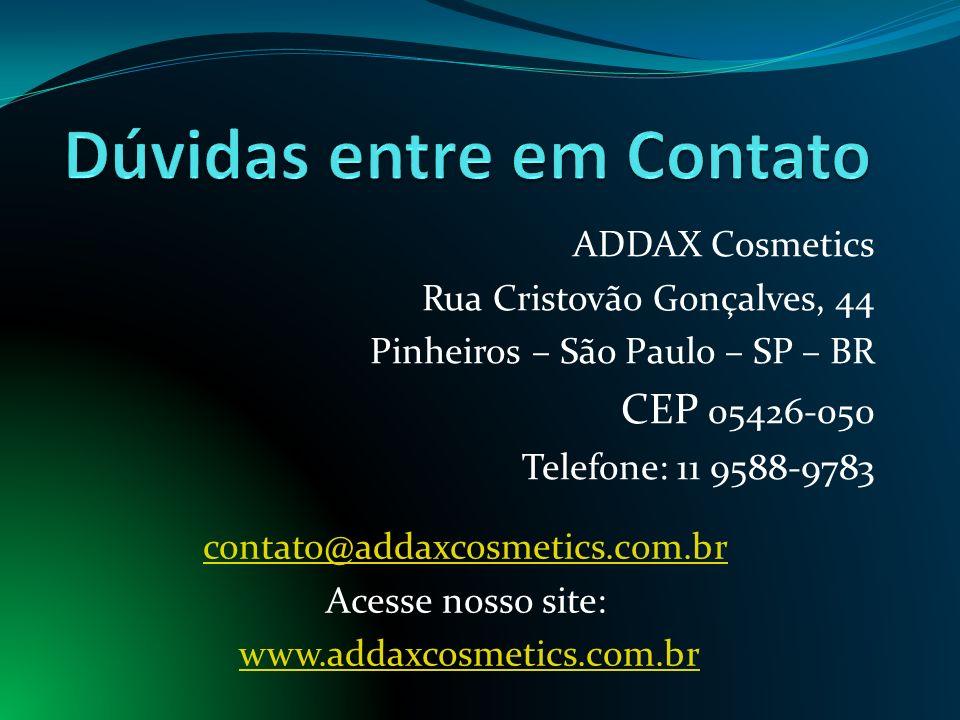ADDAX Cosmetics Rua Cristovão Gonçalves, 44 Pinheiros – São Paulo – SP – BR CEP 05426-050 Telefone: 11 9588-9783 contato@addaxcosmetics.com.br Acesse nosso site: www.addaxcosmetics.com.br