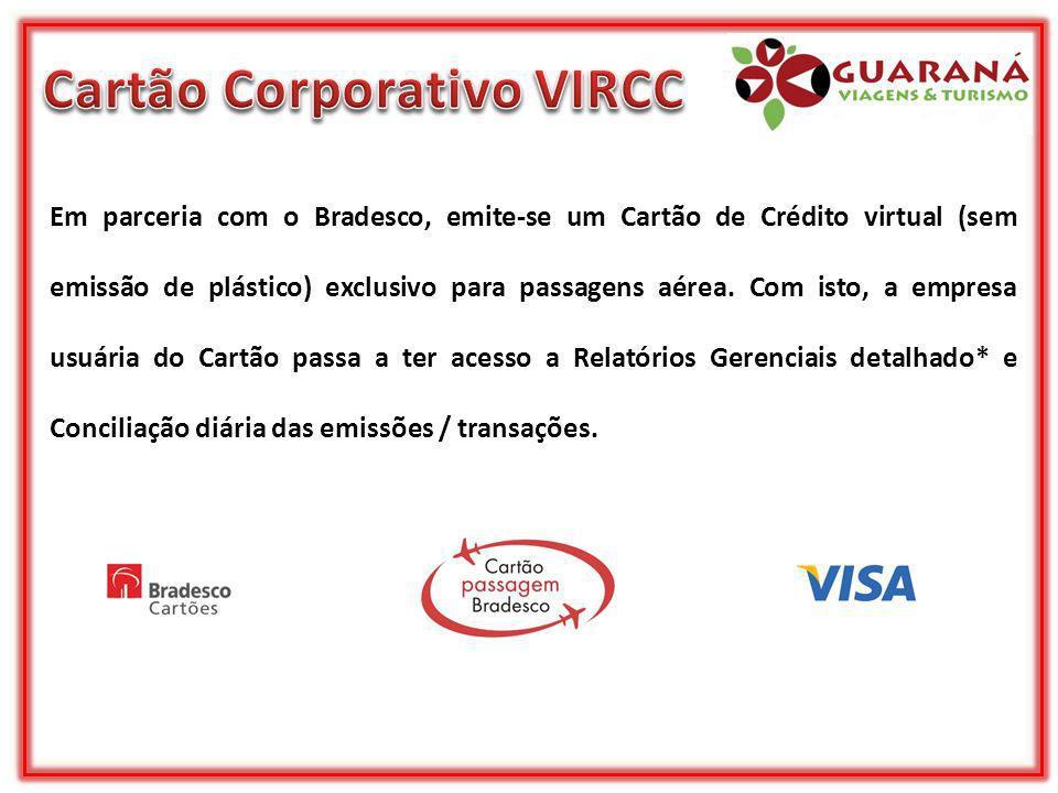 Em parceria com o Bradesco, emite-se um Cartão de Crédito virtual (sem emissão de plástico) exclusivo para passagens aérea. Com isto, a empresa usuári