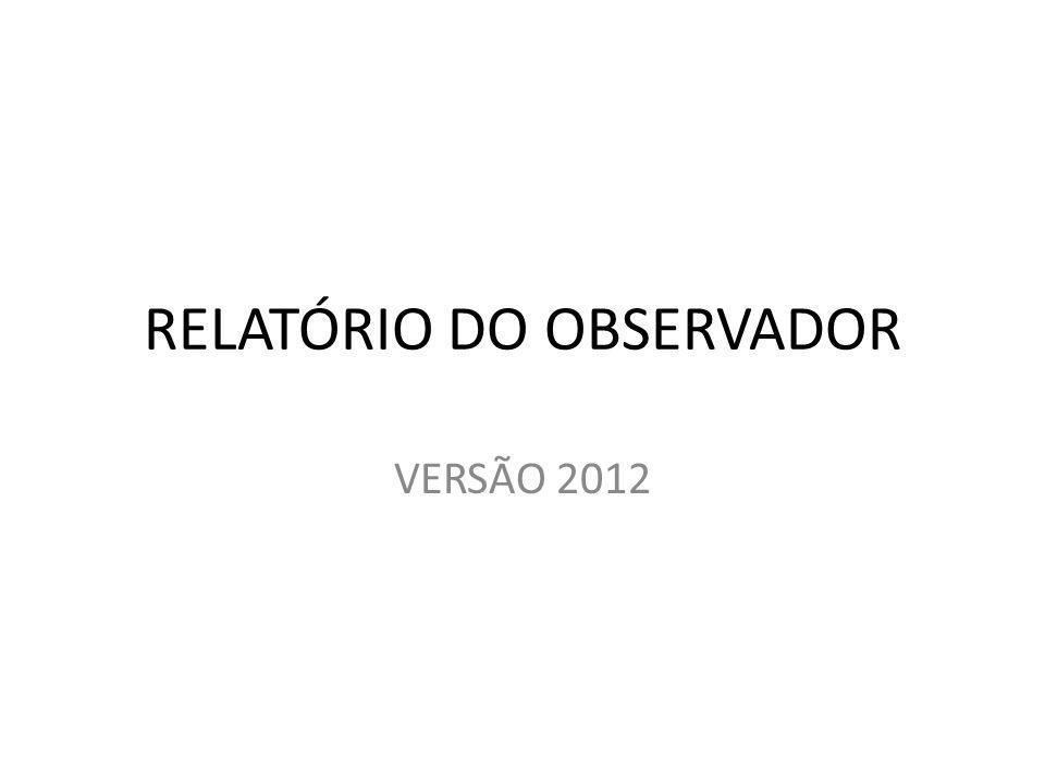 RELATÓRIO DO OBSERVADOR VERSÃO 2012