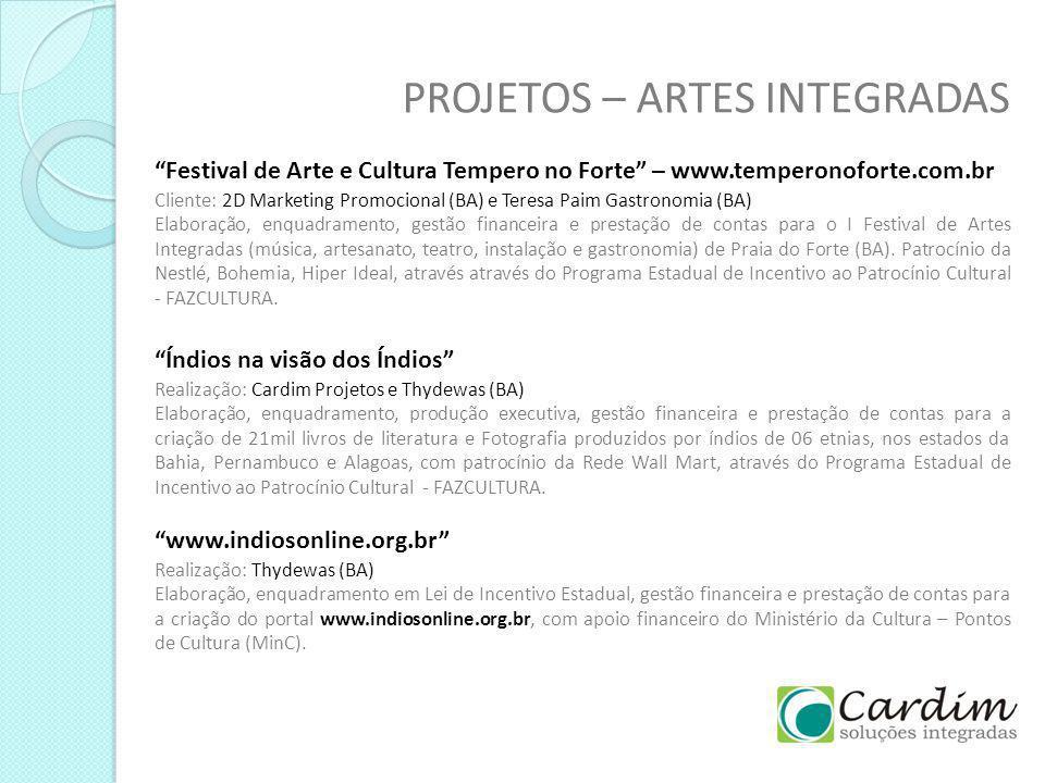 PROJETOS – ARTES INTEGRADAS Festival de Arte e Cultura Tempero no Forte – www.temperonoforte.com.br Cliente: 2D Marketing Promocional (BA) e Teresa Pa