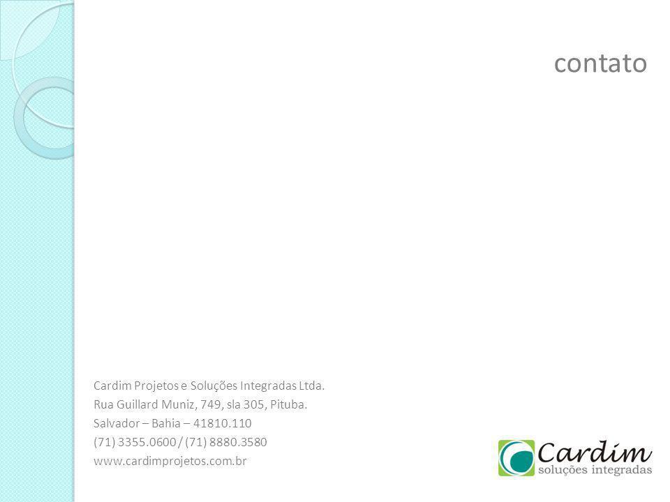 contato Cardim Projetos e Soluções Integradas Ltda. Rua Guillard Muniz, 749, sla 305, Pituba. Salvador – Bahia – 41810.110 (71) 3355.0600 / (71) 8880.