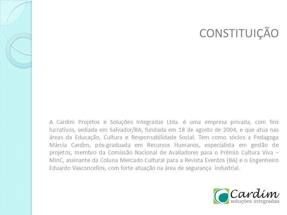 CONSTITUIÇÃO A Cardim Projetos e Soluções Integradas Ltda. é uma empresa privada, com fins lucrativos, sediada em Salvador/BA, fundada em 18 de agosto