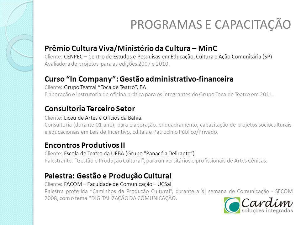 PROGRAMAS E CAPACITAÇÃO Consultoria Terceiro Setor Cliente: Liceu de Artes e Ofícios da Bahia. Consultoria (durante 01 ano), para elaboração, enquadra