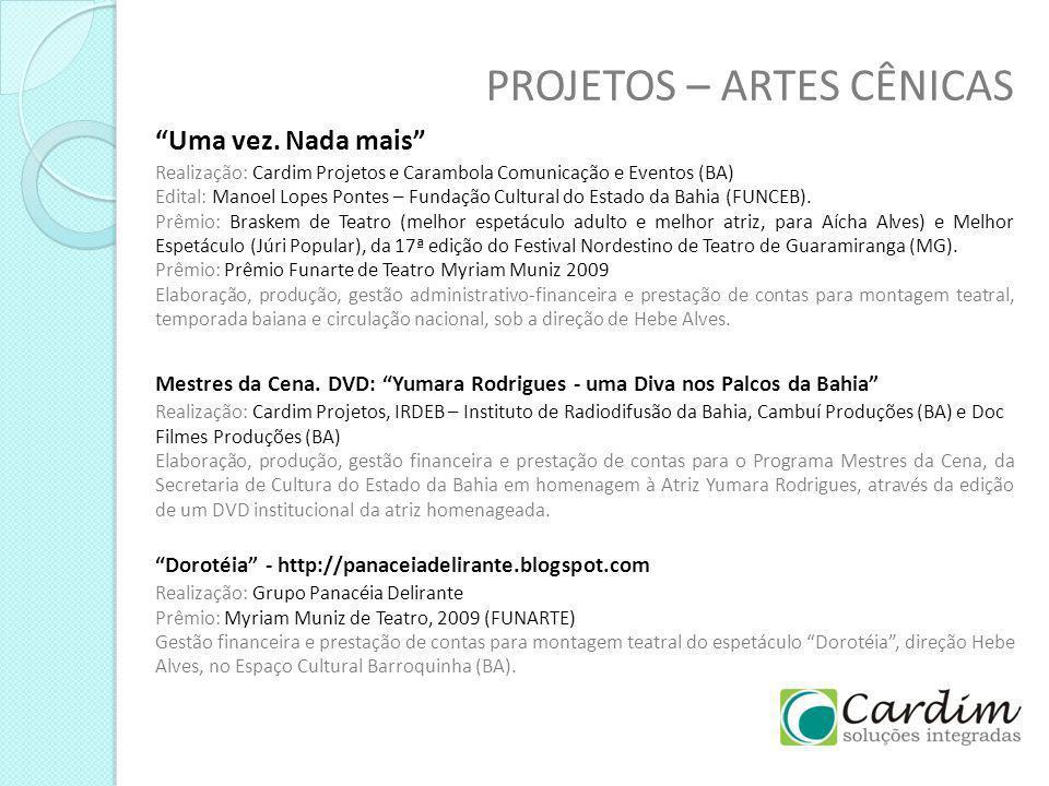 PROJETOS – ARTES CÊNICAS Mestres da Cena. DVD: Yumara Rodrigues - uma Diva nos Palcos da Bahia Realização: Cardim Projetos, IRDEB – Instituto de Radio