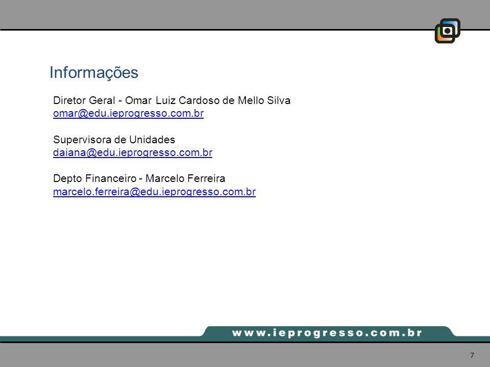 Informações Diretor Geral - Omar Luiz Cardoso de Mello Silva omar@edu.ieprogresso.com.br Supervisora de Unidades daiana@edu.ieprogresso.com.br Depto F