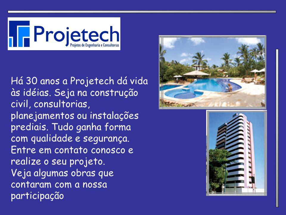 Há 30 anos a Projetech dá vida às idéias. Seja na construção civil, consultorias, planejamentos ou instalações prediais. Tudo ganha forma com qualidad